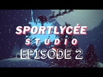 Sportlycée Studio Episode 2